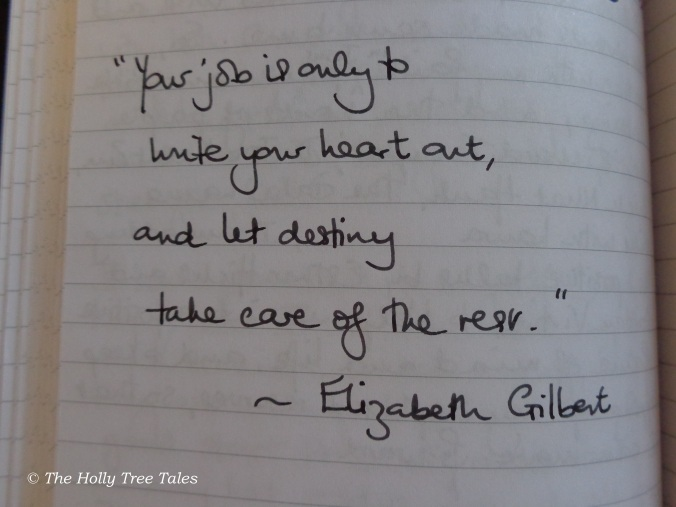 A handwritten note in my journal, from an inspiring article shown to me by my daughter last year, written by Elizabeth Gilbert (author of