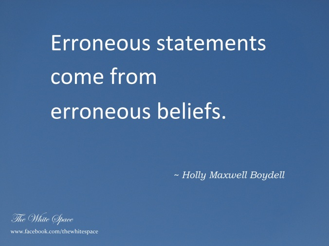 DSC02706 - Erroneous Statements come from Erroneous Beliefs - HMB - TWS signed