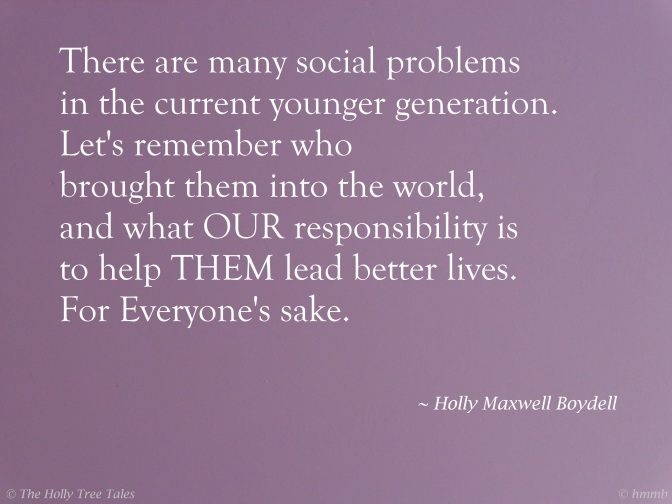 DSC00489 - There are many social problems - HMB quote of 27 April 2012 - 27 April 2016 - © hmmb - © The Holly Tree Tales