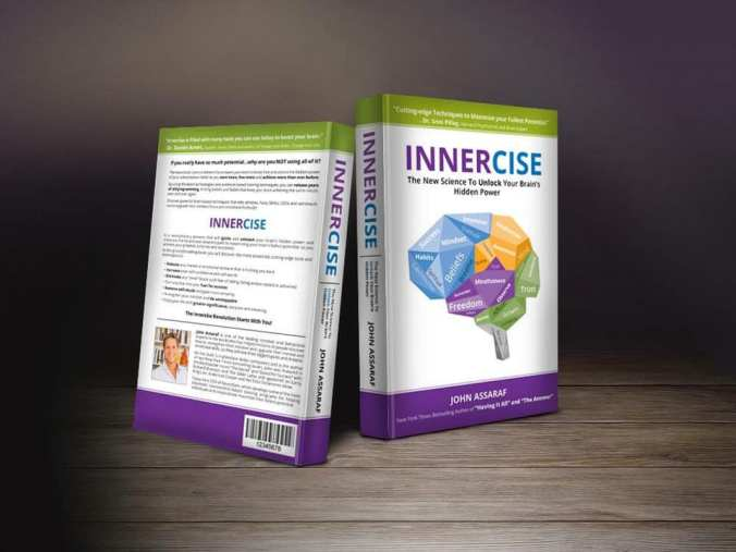 Innercise. The Innercise Book. The New Science To Unlock Your Brain's Hidden Power. Author, John Assaraf. Published 2018.