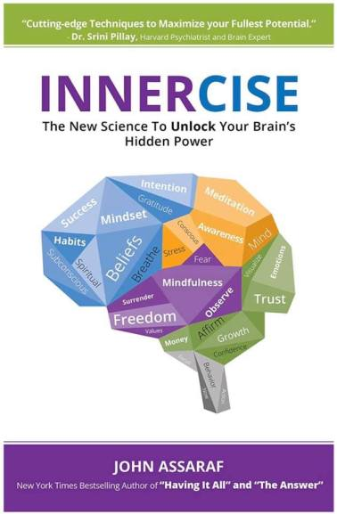Innercise Book. Cover. Author John Assaraf. New Science To Unlock Your Brain's Hidden Power. Dr Srini Pillay quote - Harvard Psychiatrist + Brain Expert. Maximise Potential. Brain Training. Published 2018.