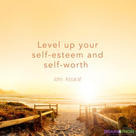 Social_27 - Level up your self-esteem and self-worth - John Assaraf - BrainAThon - NeuroGym -  via wwwTheHollyTreeTales.com