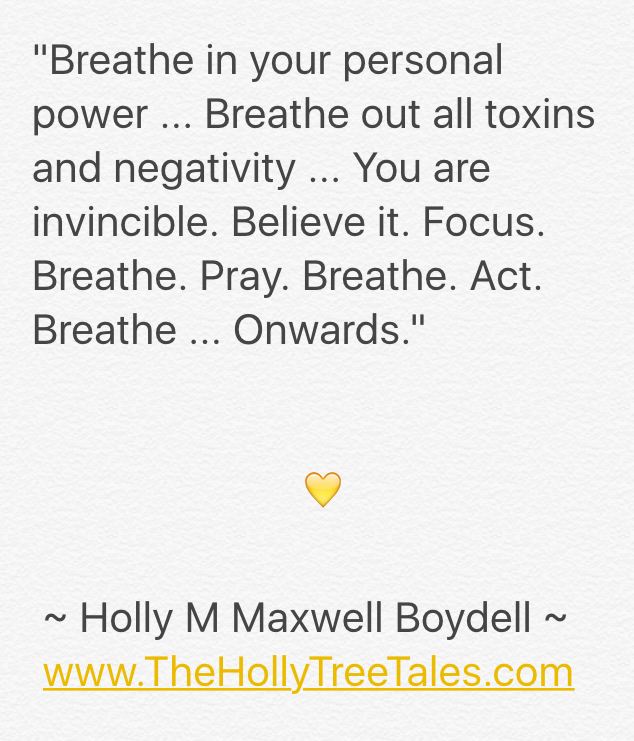 IMG_4341 - Breathe in your personal power- Quote by Holly M Maxwell Boydell. www.TheHollyTreeTales.com