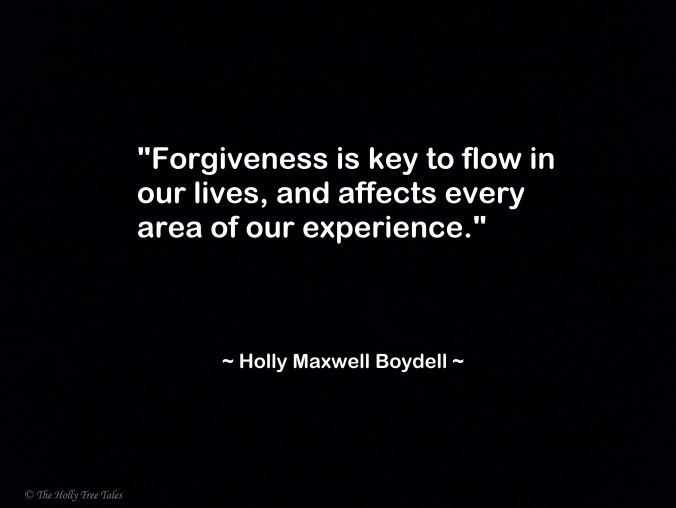 dsc02799-Forgiveness is key to flow - 2nd version- Quote by (c) Holly M Maxwell Boydell - 1 June 2017- www.TheHollyTreeTales.com